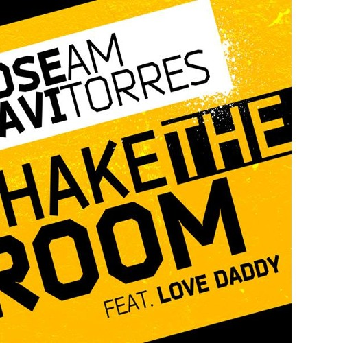 JOSE AM & JAVI TORRES feat LOVE DADDY - SHAKE THE ROOM (PROMO)