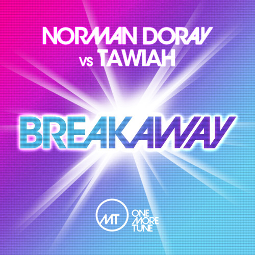 Norman Doray Vs Tawiah - Breakaway. Release on Beatport the 9th November on One More Tune