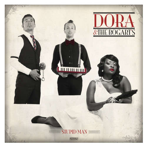 DORA & THE BOGARTS - STUPID MAN -ORIGINAL RADIO VERSION