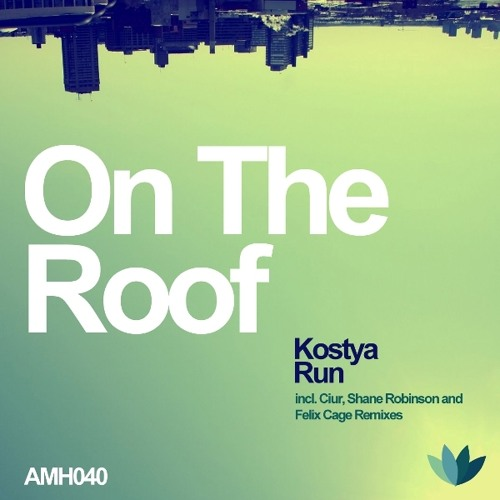 Kostya Run - On the Roof (Ciur Remix) // PREVIEW // A Must Have