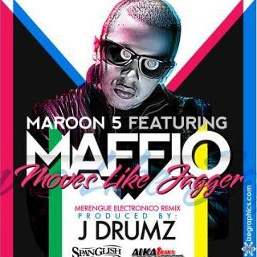 Maroon 5 Ft. Maffio - Moves Like Jagger (Merengue Electronico Remix) prod by J Drumz