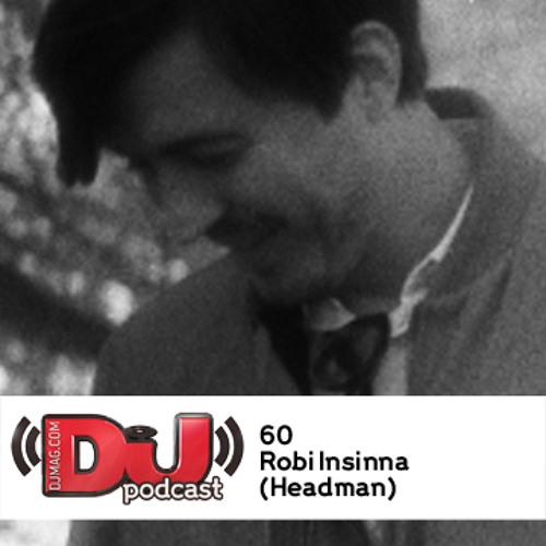 DJ Weekly Podcast 60: Robi Insinna (Headman/Relish)