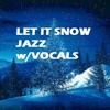 Let it snow- Jazz with voicing