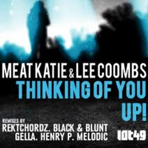 Meat katie & Lee Coombs- UP!- (Gella Remix) -LOT49- OUT NOW!