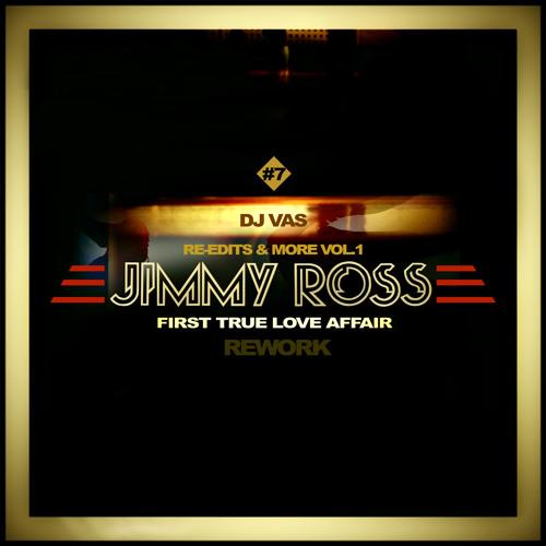 JIMMY ROSS-First True Love Affair ((DJ VAS REWORK)) FREE DOWNLOAD