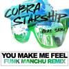 Cobra Starship feat. Sabi - You Make Me Feel (Funk Manchu Remix)