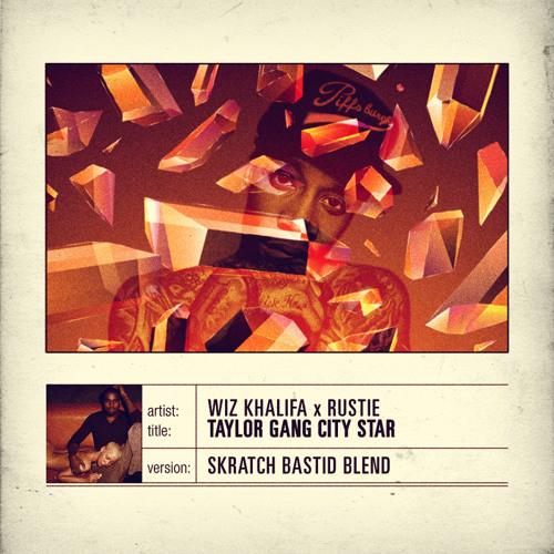 Wiz Khalifa / Rustie - Taylor Gang / City Star (Skratch Bastid Blend)