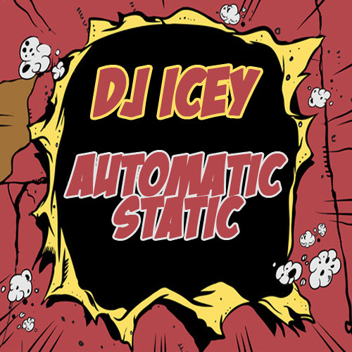 DJ Icey- Automatic Static 10.20.11