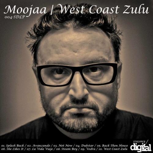 Splash Back (Dream Sequence Rework) - West Coast Zulu LP - Moojaa  - Stripped Digital - OUT NOW..!