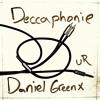 Deccaphonie (Matt Busse & Unofficial Remix) - Daniel Greenx - Snip