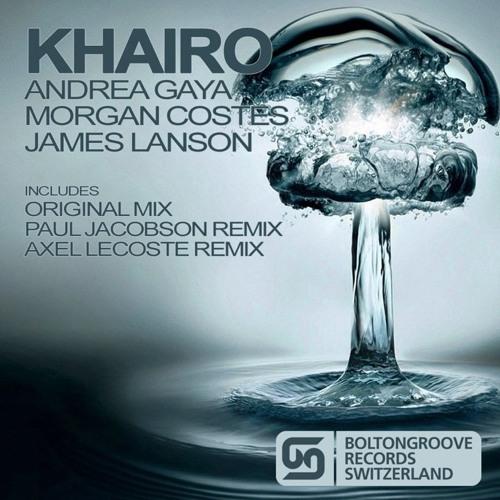Andrea Gaya, Morgan Costes & James Lanson - Khairo (Original Mix)