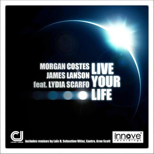 Morgan Costes & James Lanson feat. Lydia Scarfo - Live Your Life (Original Mix)