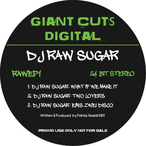 DJ Raw Sugar - Two Lovers [Giant Cuts]
