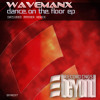 Wavemanx - Dance On The Floor (PhyGer Remix) - Beyond Recordings