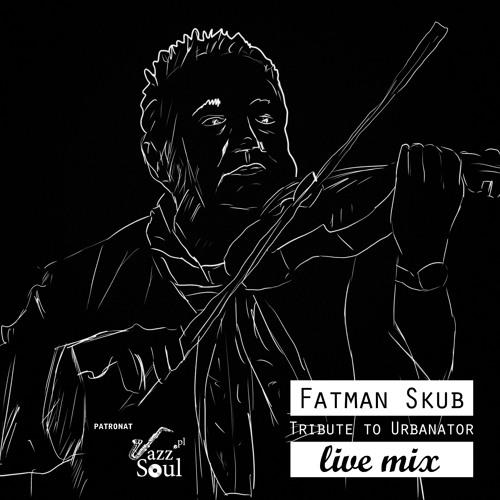 Fatman Skub - Tribute to Urbanator live mix