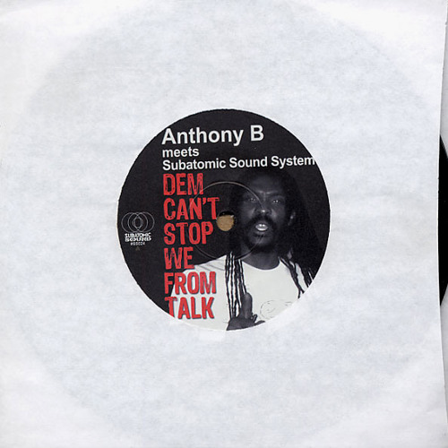 Anthony B meets Subatomic Sound System - SS024 vinyl - Dem Can't Stop We From Talk