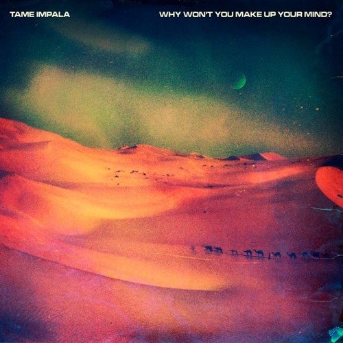 Tame Impala - Why Won't You Make Up Your Mind  (Erol Alkan Rework)