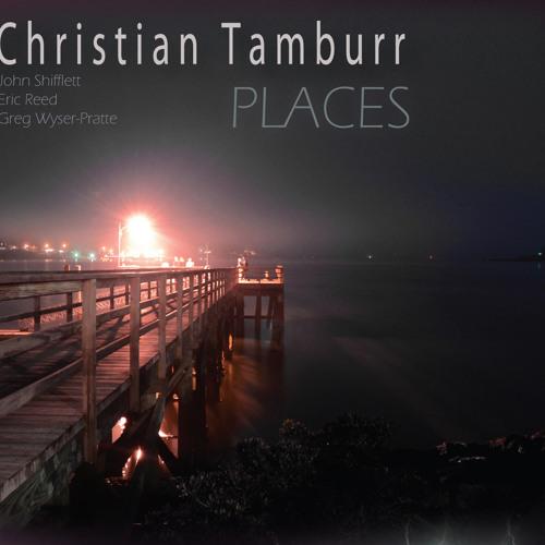 Christian Tamburr Quartet - Places