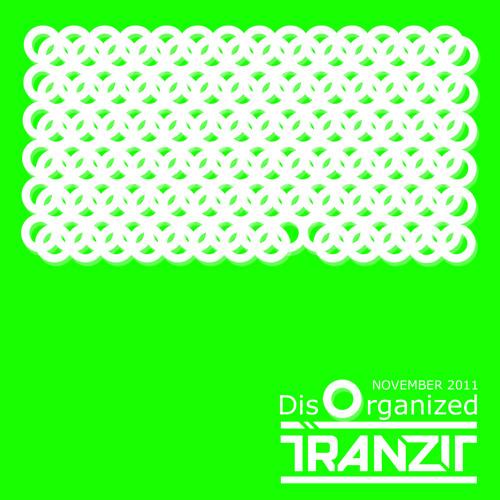 DJ Tranzit Disorganized November 2011