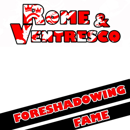Rome & Ventresco - Foreshadowing Fame (mix)