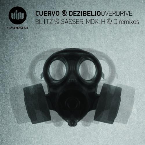 Cuervo & Dezibelio - Overdrive (Sasser & Bl1tz Remix) [V.I.M. Records]