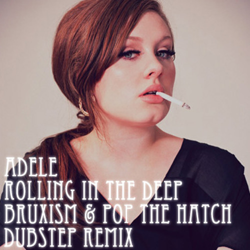Adele - Rolling In The Deep (BRUXISM & POP THE HATCH Remix) [FREE DOWNLOAD]