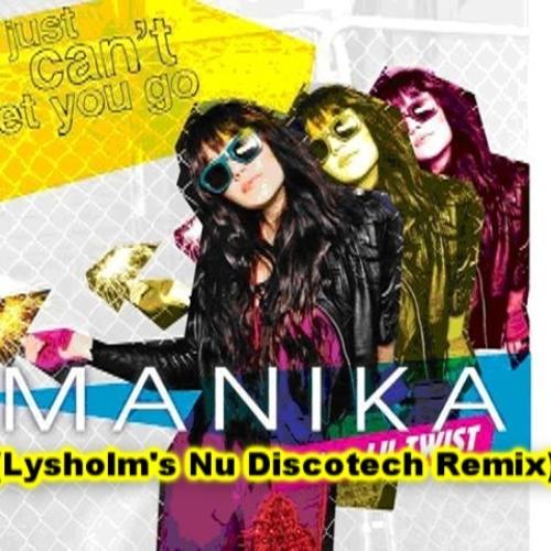 Manika - Just Can't Let You Go (Lysholm's Nu Discotech Remix)