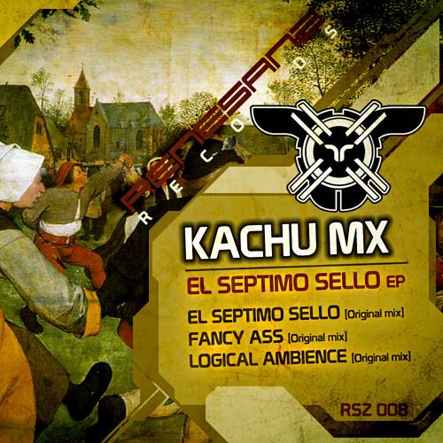 [Renesanz 08] Kachu Mx - El Septimo Sello EP