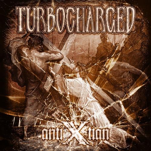 Turbocharged - Globalize the Blasphemy (AntiXtian CD)