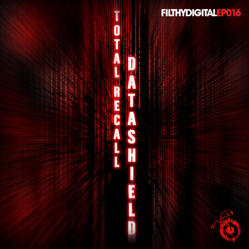 Total Recall -  Datashield (Filthy Digital Recordings)