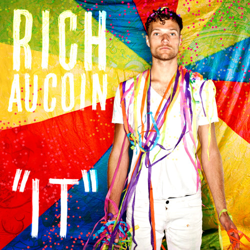 Rich Aucoin - IT (radio edit)