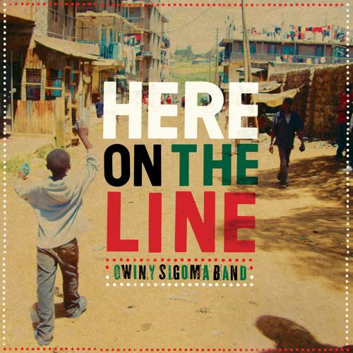 Owiny Sigoma Band - Here On The Line