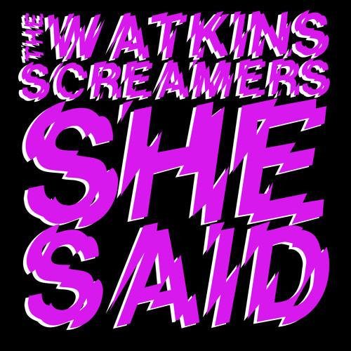 The Watkins Screamers - Night Time
