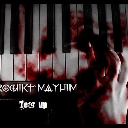 PROG3KT~MAYH3M - Tear Up