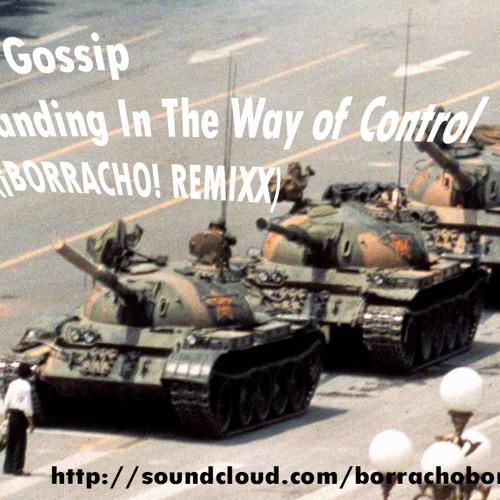 The Gossip - Standing In The Way Of Control (¡BORRACHO! REMIXX)