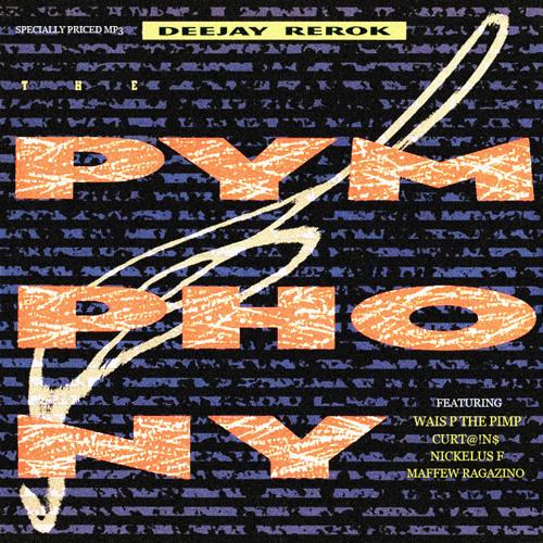 """DJ Rerok feat. Wais P, Curt@!n$, Nickelus F & Maffew Ragazino """"The Pymphony"""""""