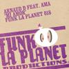 Funk la planet 018: Arnaud D Feat Ama