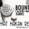 Calvin Harris - Bounce feat Kelis Ferhat Hakan Remix Free Download