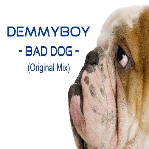 Demmyboy - Bad Dog (Original Mix)