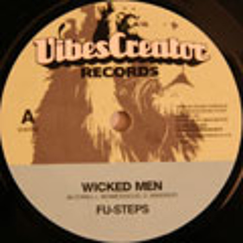 Wicked men (2009 sur Vibescreator 7inch/ Fu-steps)