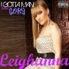 Leighanna ft Gory - I Gotta Man