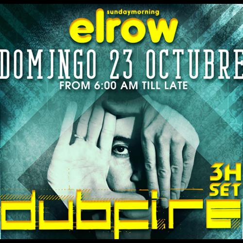 DUBFIRE @ elrow Sunday Morning / 3H SET // 23.10.11