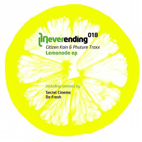 Citizen Kain & Phuture Traxx - Lemonade (Da Fresh rmx) (Neverending Records)