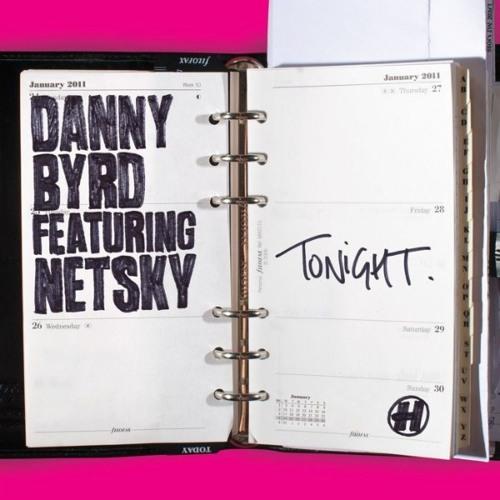 DANNY BYRD FT NETSKY - TONIGHT (REVERZE REMIX)