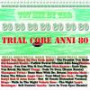 Trial Core Anni 80 T07 TDR