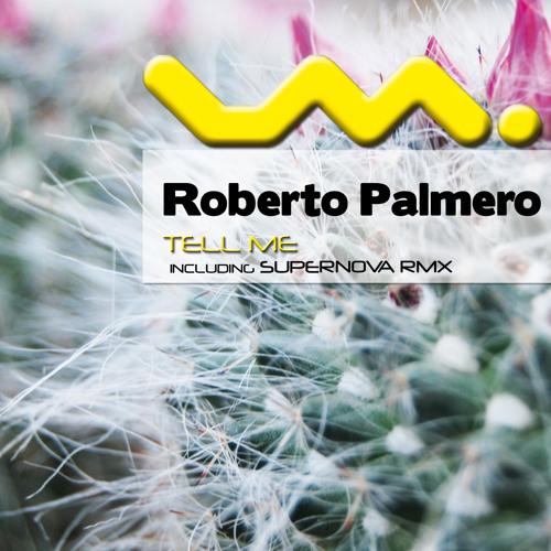 "Roberto Palmero ""Tell Me"" (Supernova Mix)"