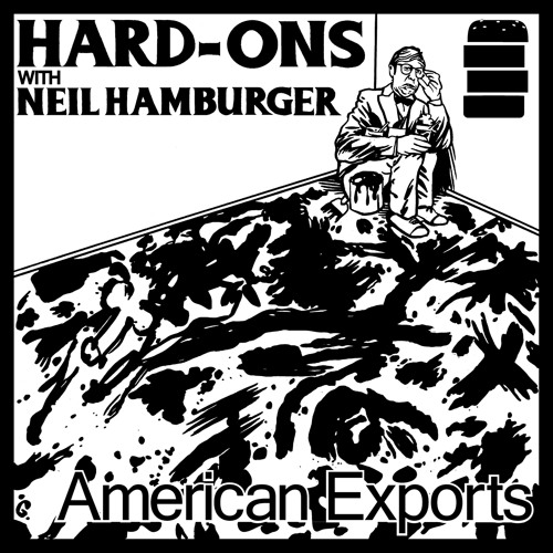 HARD-ONS with NEIL HAMBURGER - American Exports