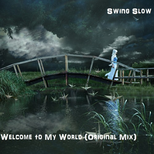 Welcome to My World (Original Mix)