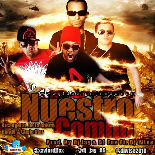 Nuestro Combo Arcagel & De La Ghetto Ft Randy Nota Loca Ft G(Remix) Prod.Dj Jay Ft Dj Fox Ft Dj Wise
