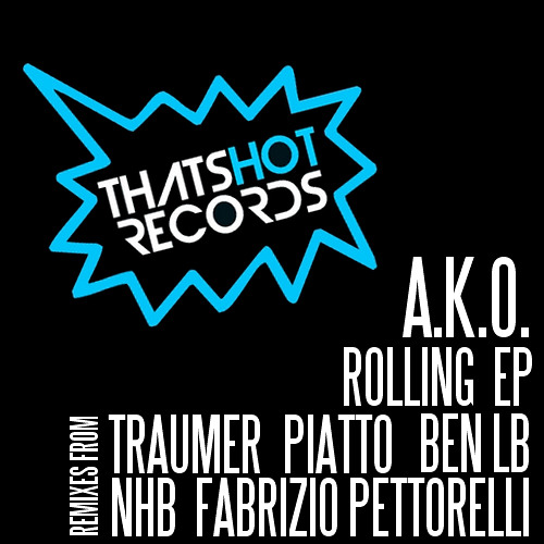A.K.O - Rolling (Ben Lb Remix) (That's Hot Records)